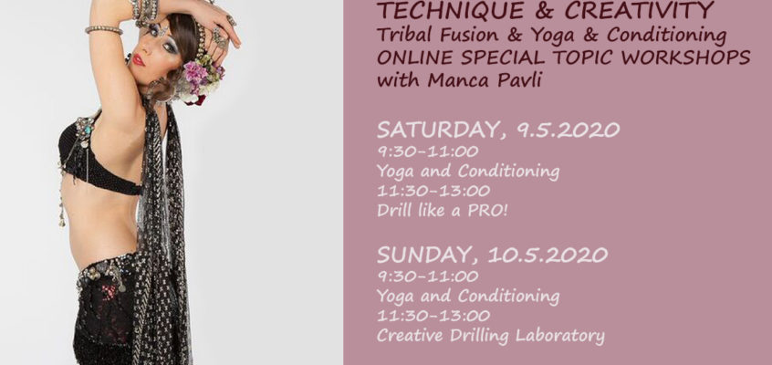 TECHNIQUE & CREATIVITY  Tribal Fusion & Yoga & Conditioning  ONLINE SPECIAL TOPIC WORKSHOPS with Manca Pavli